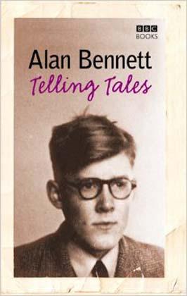 Alan Bennett Telling Tales