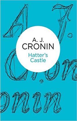 Hatter's Castle by AJ Cronin