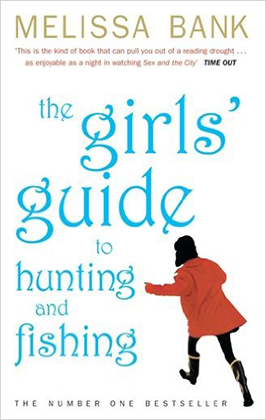 The Girls Guide to Hunting and Fishing Melissa Bank