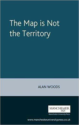 The Map is Not the Territory Alan Woods