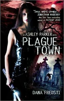 Plague Town by Dana Fredsti