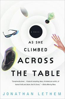 as-she-climbed-across-the-table-jonathan-lethem