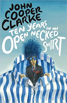 ten-years-in-an-open-necked-shirt-john-cooper-clarke