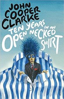ten-years-in-an-open-necked-shirt-john-cooper-clarke