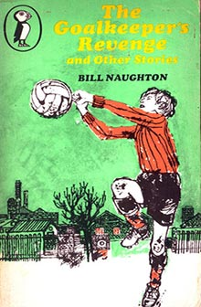 the-goalkeepers-revenge-and-other-stories-bill-naughton
