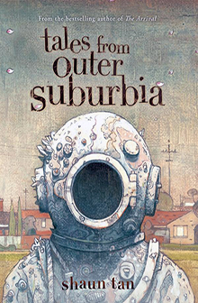 tales-from-outer-suburbia-shaun-tan