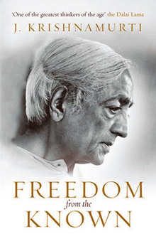 Freedom from the Known by Jiddu Krishnamurti