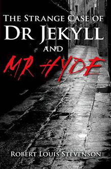 The Strange Case of Dr Jeckyll and Mr Hyde by Robert Louis Stevenson