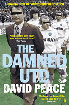 David Peace The Damned United