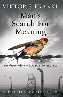Man's Seach for Meaning by Victor Frankel