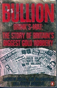 Brinks Mat The Story of Britains Biggest Gold Robbery