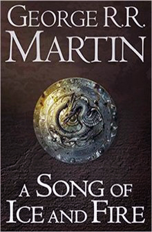 Song of Ice and Fire by George R R Martin