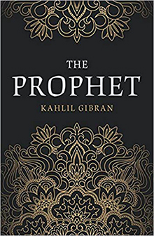 The Prophet by Kalil Jibran